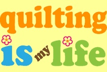Quilting is my life
