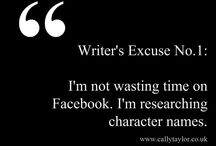 Quotes about writers and writing / The truth about writers and excuses writers give...