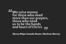 Words from our Friends. / Quotes from our crew members, donors and supporters across Canada! / by Mercy Ships Canada