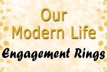 Engagement Rings / Our Modern Life - Beautiful Engagement Rings