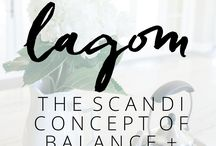 Lagom / Lagom, a Swedish way of Living. Not just about, not too much not too little but part of their everyday life and balance in everything.