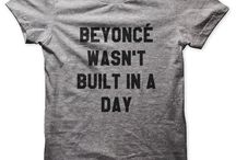 Beyonce Wasn't Built in a Day / Kleidung
