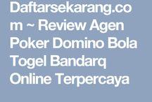 Daftarsekarang.com ~ Review Agen Poker Domino Bola Togel Bandarq Online Terpercaya