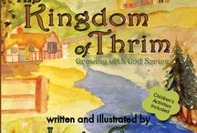 The Kingdom of Thrim / The Kingdom of Thrim is a faith-based book, second in a series called Growing with God. Yoj is a happy doll maker who makes a hasty decision without consulting God. Follow him on his adventure of rediscovery.