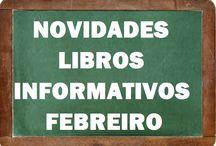 Informativos FEBREIRO 2016 / Novidades INFORMATIVOS na Biblioteca Anxel Casal FEBREIRO 2016