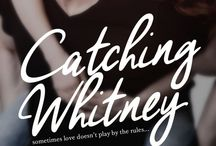Catching Whitney / Anything related to my book Catching Whitney, release in winter of 2015.