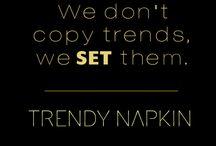 Trendy Napkin Quotes