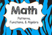 Math: Patterns, Functions, and Algebra / Focus: Equations and Properties