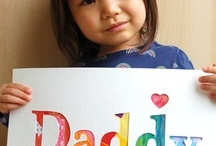 Holiday Fun! - Daddy's Day / by Holli Bromenshenkel
