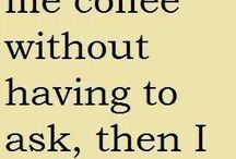 Coffee , my love !