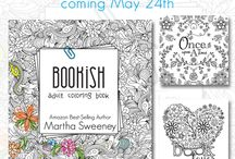 Bookish: Adult Coloring Book / All things pertaining to the Bookish: Adult Coloring Book by Martha Sweeney