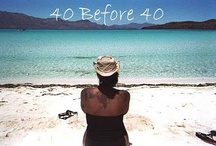 40 before 40...