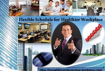 Flexible Schedule for Healthier Workplace / In flexibility there are many ways to adapt the needs of company  and workforce.