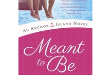 MEANT TO BE - Book 1 Anchor Island Series / Inspirational images for my debut novel MEANT TO BE coming out May 21, 2013