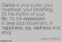 Dance quotes / These lift your spirit.