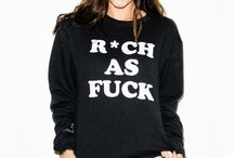 R*ch As Fuck / R*ch As Fuck on the town / by Closet Rich