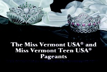 Miss Vermont USA and Miss Vermont Teen USA Pageant / Pinterest page for the Miss Vermont USA and Miss Vermont Teen USA Pageant maintained by the State Pageant Office and licensee