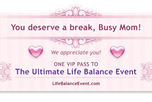 ❁ Life Balance Event  / Lifestyle Secrets of Busy Moms - The Ultimate Life Balance Event - BusyMomsCommunity.com