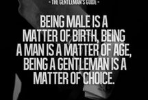 My way of life / I'm not saying I'm the perfect gentleman, I'm working on it. One day I hope SOMEBODY thinks to me as the real and perfect gentleman.