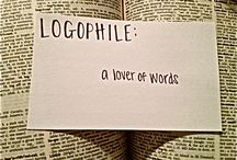 """Words - for the logophile / """"Words are sacred they deserve respect"""""""