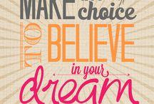 Dream Big! / by Katie Mitchell