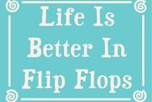 Forever Flip Flops :) / by Lori Vidaurri