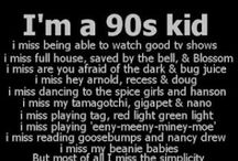 The 90s (where my childhood was the best) / by Bisceglia Gilliard
