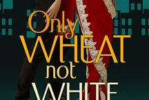Only Wheat Not White / Read the blurb here  https://www.goodreads.com/book/show/22505259-only-wheat-not-white