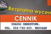 Cennik usług remontowych, budowlanych. tel. 504-746-203. Wrocław. / Cennik usług budowlanych, ceny robót budowlanych. remont mieszkania, łazienki. Szczegółowa wycena robót jest możliwa na wizji lokalnej. tel. 504-746-203. Wrocław. Firma remontowa oferuje usługi w zakresie remontów pomieszczeń.