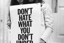 Don't hate what you dont understand