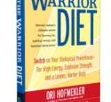 Defense Nutrition's Warrior Diet / Discover nature's ultimate secret for burning fat, igniting energy, and boosting brain power.
