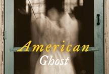 Ghosts / by Cynthia Dueñas-Manning