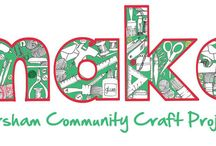 All about 'Make - Horsham!' / Pictures of our workshops and the items that have been made