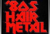 Hair Metal Rocks / by Ed Ferguson
