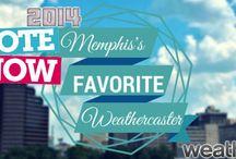 Memphis Favorite Weathercaster 2014 / The official Pinterest Board for the 2014 Memphis Favorite Weathercaster Survey @ http://bit.ly/memfav