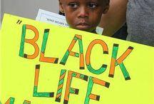 #Black life matters / by Marita Sankes