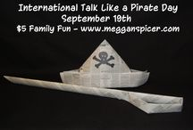 International Talk Like a Pirate Day / $5 Family Fun - International Talk Like a Pirate Day  Total Activity Cost: $0  Ahoy, mateys! Friday, September 19th is International Talk Like a Pirate Day. Your crew of swashbucklers will look smashing in these pirate hats with matching swords.   See these and more frugal fabulous $5 Family Fun ideas at www.megganspicer.com or www.facebook.com/megganspicer