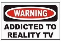 REALTY TV I'M ADDICTED TO