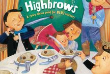 DINNER WITH THE HIGHBROWS / DINNER WITH THE HIGHBROWS--A book about good (or bad) manners. By Kimberly Willis Holt and illustrated by Kyrsten Brooker.