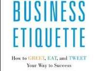 """The Essentials of Business Etiquette"" / Learn How To Greet, Eat and Tweet Your Way To Success. Now available at Amazon, Barnes & Noble and pachter.com"