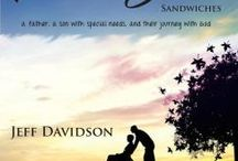 No More Peanut Butter Sandwiches / Quotes and highlights from Jeff Davidson's book, No More Peanut Butter Sandwiches, a father, a son with special needs, and their journey with God.