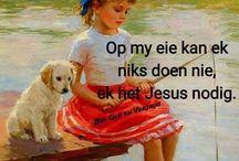 Afrikaans en Geloof / Gedagtes in Afrikaans om ons geloof te versterk.