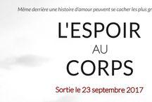 """Nouvelle chronique sur """"L'espoir au corps"""", un roman unique en son genre! A lire sur le blog! / #AnaisW. #roman #partenaire #lespoiraucorps"""
