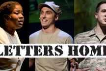 "Letters Home / Letters Home puts the current wars in Afghanistan and Iraq front and center by bringing to life actual letters written by soldiers serving in the Middle East. The production is inspired by the New York Times Op-Ed Article ""The Things They Wrote"" and the subsequent HBO documentary Last Letters Home, and additionally uses letters and correspondences from Frank Schaeffer's books, Voices From the Front, Letters Home From America's Military Family, Faith of Our Sons, and Keeping Faith."
