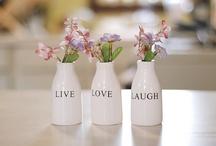 Live Laugh Love / by Stephani Obenauf