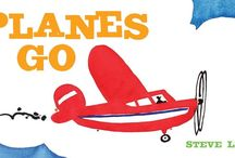 Planes Go / Prepare for liftoff with 8 exciting aircraft and the noises they make in this irresistible board book!