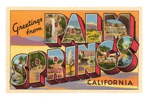 No Place Like My Home! / Palm Springs, CA. My precious hometown for 44 years. My career, life long friends, great memories, and my wedding day all right here!  ~P.S. I Luv You ~ / by Kay Fry
