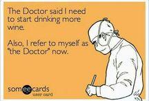 Healthcare Humor / We know Doctor humor alright!