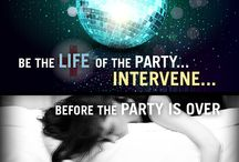 Be the LIFE of the Party / INTERVENE...Before the Party Is Over / by Clemson University Healthy Campus