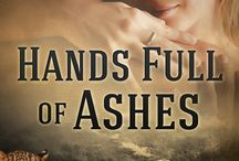 Hands Full of Ashes / Contemporary romance novel about a women who finds new love in Africa following the death of her young husband. Published with Soul Mate Publishing.